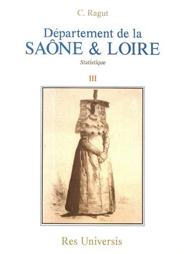 Camille Ragut - Département de la Saône & Loire - Volume 3, Statistique.