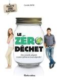 Camille Ratia - Le zéro déchet - Des conseils adaptés à votre rythme et à vos objectifs !.