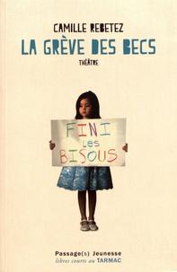 Camille Rebetez - La grève des becs.