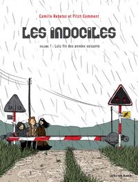 Camille Rebetez et Pitch Comment - Les indociles Tome 1 : Lulu fin des années soixante.