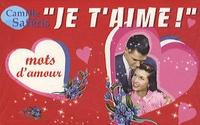 """Camille Saféris - """"Je t'aime"""", Distributeur de mots d'amour - 250 petits mots d'amour à offrir."""