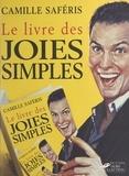 Camille Saféris - Le livre des joies simples - Mille et un plaisirs instantanés pour temps de crise.