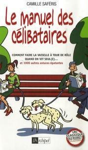 Camille Saféris - Le manuel des célibataires.