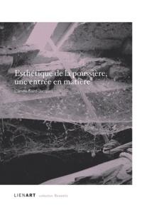 Camille Saint-Jacques - Esthétique de la poussière, une entrée en matière.