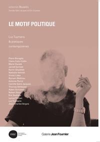 Camille Saint-Jacques et Eric Suchère - Le motif politique - Luc Tuymans & pratiques contemporaines.