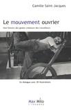 Camille Saint-Jacques - Le mouvement ouvrier - Une histoire des gestes créateurs des travailleurs.