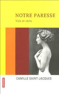 Camille Saint-Jacques - Notre paresse - Vice et vertu.