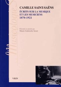 Camille Saint-Saëns - Ecrits sur la musique et les musiciens (1870-1921).