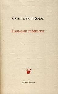 Camille Saint-Saëns - Harmonie et mélodie.