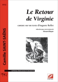 Camille Saint-Saëns et Auguste Rollet - Le Retour de Virginie - cantate sur un texte d'Auguste Rollet.