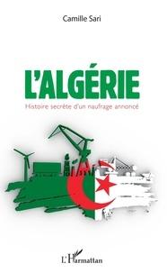 Livres en anglais à télécharger gratuitement L'Algérie  - Histoire secrète d'un naufrage annoncé 9782140130519