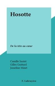 Camille Sautet et Gilles Guittard - Hosotte - De la tête au cœur.