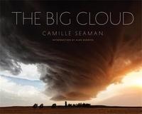 Camille Seaman - The Big Cloud.