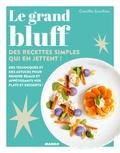 Camille Sourbier et Sandra Mahut - Le grand bluff - Des recettes simples qui en jettent !.