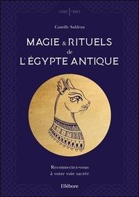 Camille Suldrun - Magie & rituels de l'Egypte antique - Reconnectez-vous à votre voie sacrée.