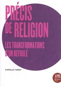 Camille Tarot - Précis de religion - Les transformations d'un refoulé.