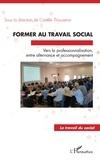 Camille Thouvenot - Former au travail social - Vers la professionnalisation, entre alternance et accompagnement.