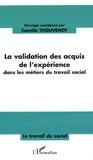 Camille Thouvenot et Pierre Hébrard - La validation des acquis de l'expérience dans les métiers du travail social.