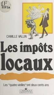 """Camille Vallin - Les Impôts locaux - Les """"quatre vieilles"""" ont deux cents ans."""