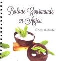 Camille Verheecke - Balade gourmande en Anjou.