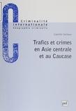 Camille Verleuw - Trafics et crimes en Asie Centrale et au Caucase.