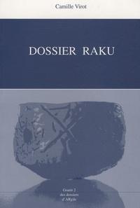 Camille Virot - Dossier Raku suivi de Raku exploration.