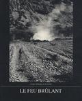 Camille Virot et Pascaline Virot - Le feu brûlant - Voyage initiatique en arts de feu.