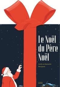 Camille von Rosenschild et Alice Gravier - Le Noël du Père Noël.
