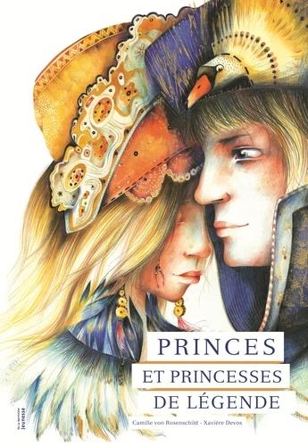 Camille von Rosenschild et Xavière Devos - Princes et princesses de légende.