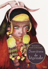 Camille von Rosenschild et Xavière Devos - Sorcières de légende.