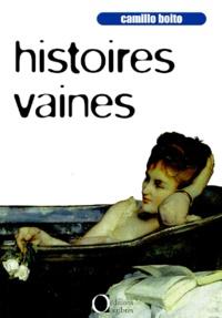 Camillo Boito - Histoires vaines.