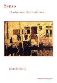 Camillo Boito - Senso et autres nouvelles vénitiennes.