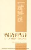 Camillo Faverzani - Marguerite Yourcenar et la Méditerranée.