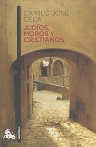Camilo José Cela - Judios, moros y cristianos.