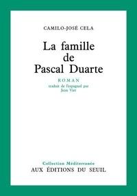 Camilo José Cela - La famille de Pascal Duarte.