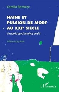 Téléchargement ebook gratuit anglais Haine et pulsion de mort au XXIe siècle  - Ce que la psychanalyse en dit MOBI FB2 (Litterature Francaise) 9782140129995 par Camilo Ramirez