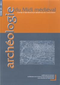 Nelly Pousthomis-Dalle - Archéologie du Midi médiéval N° 29/2011 : .