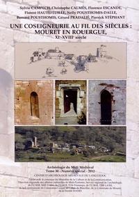 Sylvie Campech et Christophe Calmés - Archéologie du Midi médiéval N° 30/2012 : Une coseigneurie au fil des siècles : Mouret en Rouergue, XIe-XVIIIe siècle.