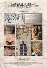 Nelly Pousthomis-Dalle et Dominique Baudreu - Archéologie du Midi médiéval Supplément N° 6 : L'abbaye et le village de Caunes-Minervois (Aude) - Archéologie et Histoire.
