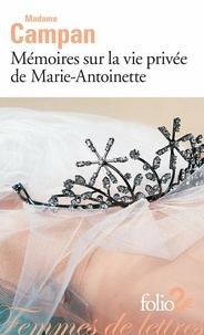 Campan - Mémoires sur la vie privée de Marie-Antoinette (extraits).