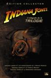 Campbell Black et James Kahn - Indiana Jones  : L'intégrale de la trilogie - Indiana Jones et les aventuriers de l'Arche perdue ; Indiana Jones et le Temple maudit ; Indiana Jones et la dernière croisade.