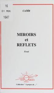 CaMr - Miroirs et Reflets.