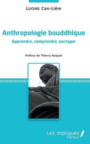 Cân-Liêm Luong - Anthropologie bouddhique - Apprendre, comprendre, partager.