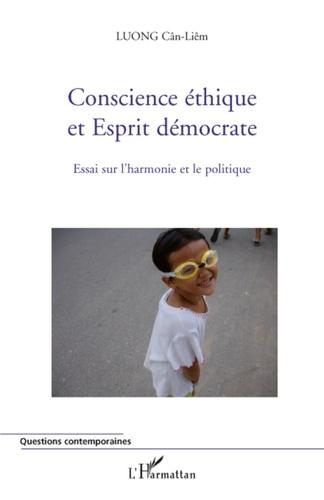 Cân-Liêm Luong - Conscience éthique et Esprit démocrate - Essai sur l'harmonie et le politique.