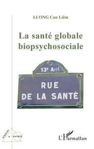 Cân-Liêm Luong - La santé globale biopsychosociale.