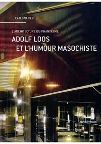 Can Onaner - Adolf Loos et l'humour masochiste - L'architecture du phantasme.