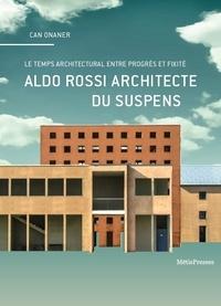 Aldo Rossi architecte du suspens - En quête du temps propre de larchitecture.pdf