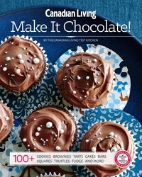 Canadian Living, - Make It Chocolate!.