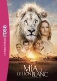Canal Studio - Mia et le lion blanc - Le roman du film.