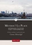 Canan Marasligil - Meydan – La Place, 1 - anthologie d'auteurs turcs contemporains, vol. 1.